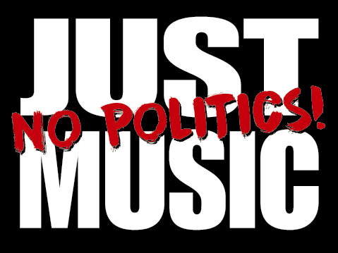 Just Music - No Politics